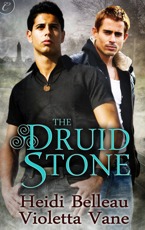 The Druid Stone by Heidi Belleau and Violetta Vane