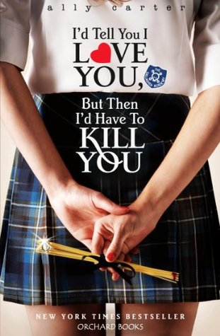 Book Review: I'd Tell You I Love You But Then I'd Have To Kill You