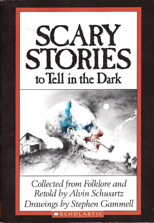 Scary Stories to Tell in the Dark (Scary Stories #1)