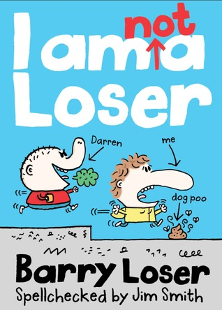Barry Loser: I Am (Not) A Loser (Barry Loser, #1)