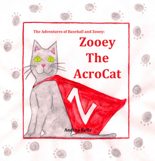 Zooey The AcroCat by Andrea Kelly