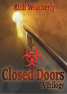 Closed Doors, a Trilogy by Rich Weatherly
