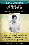 Real Justice: Guilty of Being Weird: The Story of Guy Paul Morin