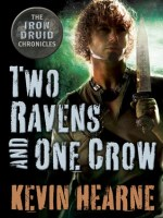 """Book Review: Kevin Hearne's """"Two Ravens and One Crow"""""""