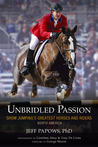 Unbridled Passion: Show Jumping's Greatest Horses and Riders