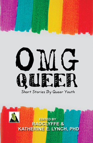 OMG Queer: Short Stories by Queer Youth