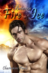 Between Fire & Ice