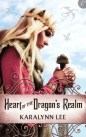 Heart of the Dragon's Realm by Karalyn Lee