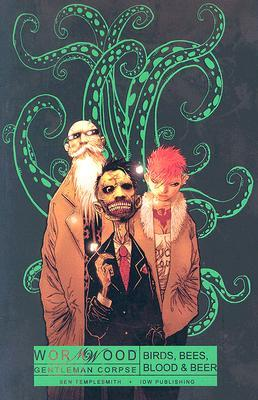 Wormwood, Gentleman Corpse, Vol. 1: Birds, Bees, Blood, and Beer
