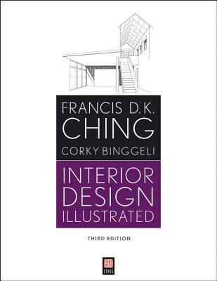 Interior design illustrated / Francis D.K. Ching, Corky Binggeli