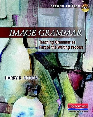 Image Grammar: Teaching Grammar as Part of the Writing Process