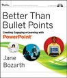 Better Than Bullet Points: Creating Engaging E-Learning with PowerPoint [With CDROM]
