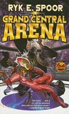 Grand Central Arena (Grand Central Arena #1)