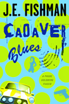 Cadaver Blues: A Phuoc Goldberg Fiasco (Phuoc Goldberg Mysteries #1)