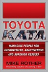 Toyota Kata: Managing People for Improvement, Adaptiveness and Superior Results