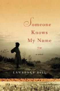 http://www.barnesandnoble.com/w/someone-knows-my-name-lawrence-hill/1008470599?ean=9780393333091