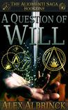 A Question of Will (The Aliomenti Saga, #1)