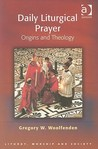 Daily Liturgical Prayer: Origins and Theology