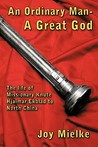 An Ordinary Man - A Great God: The Life of Missionary Knute Hjalmar Ekblad to North China