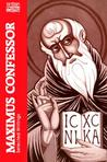 Maximus the Confessor: Selected Writings