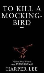 To kill a mockingbird (Harper Lee)