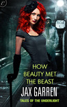 How Beauty Met the Beast (Tales of the Underlight, #1)