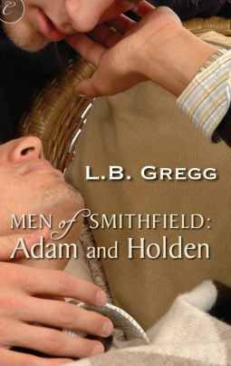 Men of Smithfield: Adam & Holden (Book 4) by L.B. Gregg
