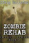 Zombie Rehab (Impact, #2)