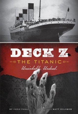 Deck Z: The Titanic: Unsinkable. Undead