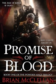 Promise of Blood (The Powder Mage, #1)
