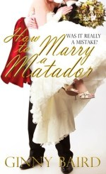 Book Review: Ginny Baird's How to Marry a Matador