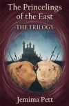 The Princelings of the East - The Trilogy by Jemima Pett