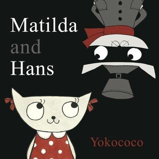 Matilda and Hans