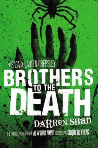 Brothers to the Death (The Saga of Larten Crepsley #4) – Darren Shan
