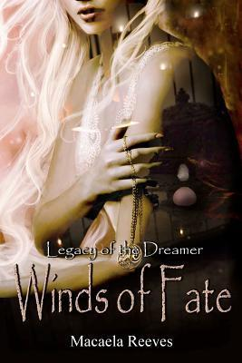 Winds of Fate (Legacy of the Dreamer, #1)