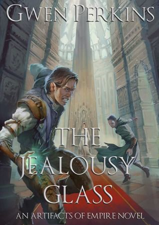 The Jealousy Glass (Artifacts of Empire, #2)