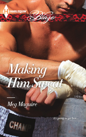 Making Him Sweat by Meg Maguire