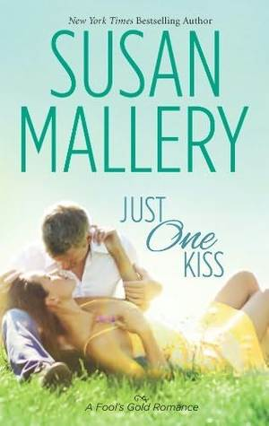 Just One Kiss (Fool's Gold, #11)