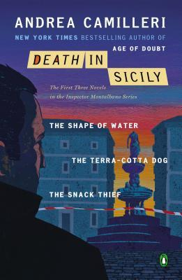 Death in Sicily: The First Three Novels in the Inspector Montalbano Series--The Shape of Water; The Terra-Cotta Dog; The Snack Thief