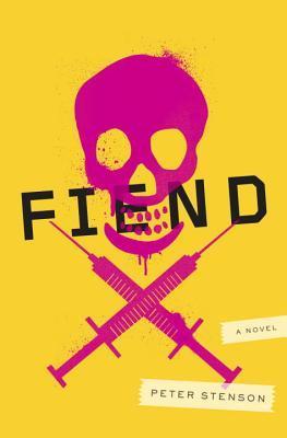 Fiend: A Novel