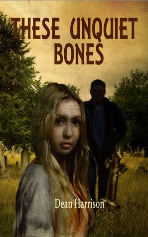 These Unquiet Bones