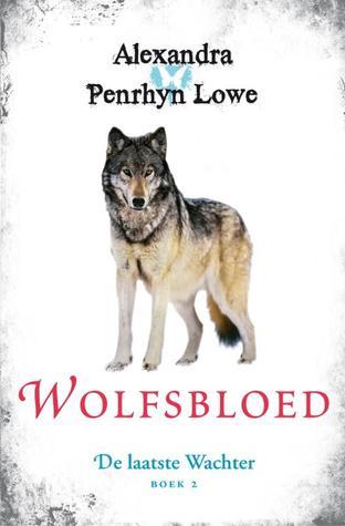 Wolfsbloed (De Laatste Wachter #2) – Alexandra Penrhyn Lowe
