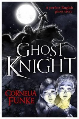 Ghost Knight. Cornelia Funke