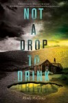 Not a Drop to Drink by Mandy McGinnis