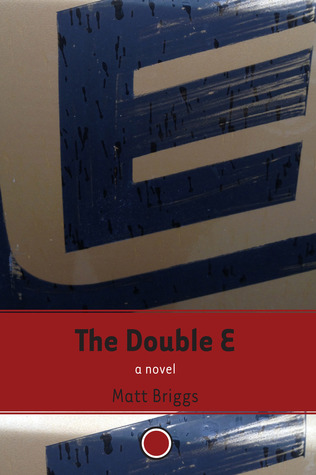 The Double E by Matt Briggs