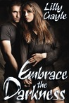 Embrace the Darkness (Darkness Series)