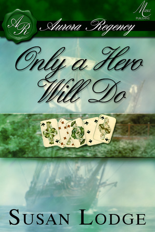 Only a Hero Will Do by Susan Lodge