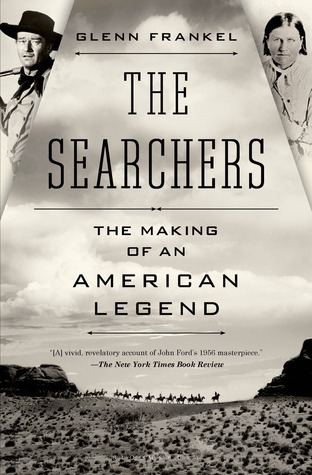 The Searchers. The Making of an American Legend