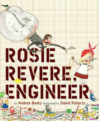 Small Fry Saturday: Rosie Revere, Engineer