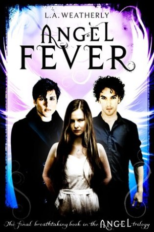 Angel Fever (Angel #3) – L.A. Weatherly
